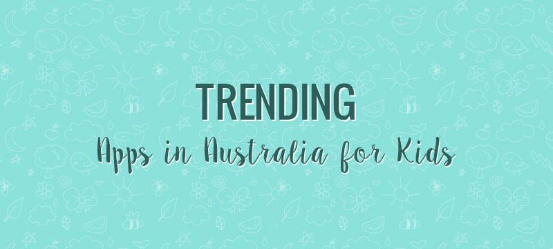 Trending-Apps-in-Australia-for-Kids